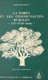 Université de Paris Sorbonne et Michel Devèze - La forêt et les communautés rurales, XVIe-XVIIIe siècles - Recueil d'articles.