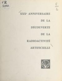 Université de Paris et Edoardo Amaldi - XXXe anniversaire de la découverte de la radioactivité artificielle par Frédéric et Irène Joliot-Curie - Allocutions prononcées lors de la Séance Solennelle à la Sorbonne le 3 juillet 1964.