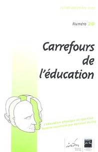 Bertrand During et Pascal Bordes - Carrefours de l'éducation N° 20, Juillet-Décem : Education physique et sportive.