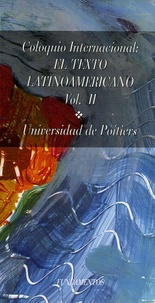 Université de Poitiers - Coloquio Internacional el Texto Latinoamericano - Tome 2.