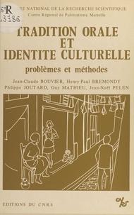 Université de provence - Tradition orale et identité culturelle. Problèmes et méthodes.
