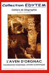 Jean-Jacques Delannoy et Christophe Gauchon - Cahiers de Géographie Tome 5 : L'Aven d'Orgnac valorisation touristique, apports scientifiques.