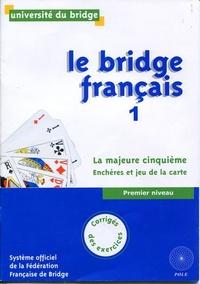 Le bridge français (1) Corrigés des exercices - La majeure cinquième, Enchères et jeu de la carte, Premier niveau.pdf