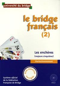 Université du bridge - Le bridge français (2) - Les enchères (majeure cinquième), Avec exercices corrigés.