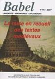 Xavier Leroux - Babel N° 16, 2007 : La mise en recueil des textes médiévaux.
