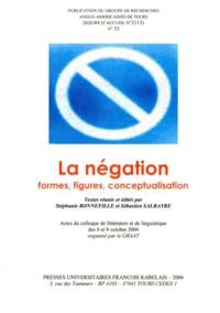 Université François Rabelais - La revue GRAAT,35. - La négation:formes,figures,conceptualisation;actes du colloque de littérature et linguistique.