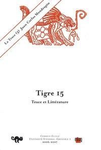 Georges Tyras - Tigre N° 15, 2006-2007 : La Trace (3) - Trace et Littérature.