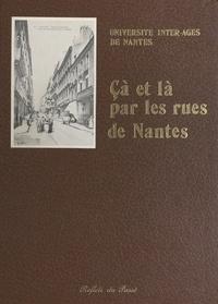 Université Inter-âges de Nante et Frank Chantepie - Çà et là, par les rues de Nantes.