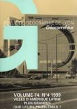 Collectif - Revue de géographie de Lyon Volume 74 N° 4/1999 : Villes d'Amérique Latine : plus grandes que leurs problèmes ?.