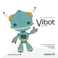 Université Laval et  Les Publications du Québec - Vibot el robot.