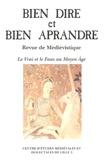 Etienne Gomez - Bien Dire et Bien Aprandre N° 23 : Le Vrai et le Faux au Moyen Age.