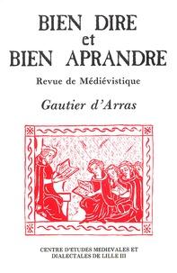 Jean Flori - Bien Dire et Bien Aprandre N° 8 : Gautier d'Arras.