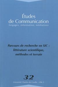 Nathalie Casemajor Loustau et Romain Huët - Etudes de communication N° 32 : Parcours de recherche en SIC : littérature scientifique, méthodes et terrain.