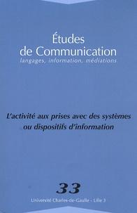 Michèle Gellereau et Stéphane Chaudiron - Etudes de communication N° 33 : L'activité aux prises avec des systèmes ou dispositifs d'information.