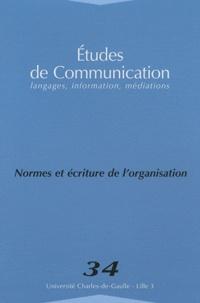 Patrice de La Broise et Sylvie Grosjean - Etudes de communication N° 34 : Normes et écritures de l'organisation.
