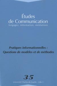 Stéphane Chaudiron et Madjid Ihadjadène - Etudes de communication N° 35 : Pratiques informationnelles : Questions de modèles et de méthodes.