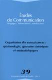 Michèle Hudon et Widad Mustafa El Hadi - Etudes de communication N° 39 : Organisation des connaissances : épistémologie, approches théoriques et méthodologiques.