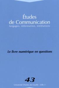 Françoise Paquienséguy et Sylvie Bosser - Etudes de communication N° 43 : Le livre numérique en questions.