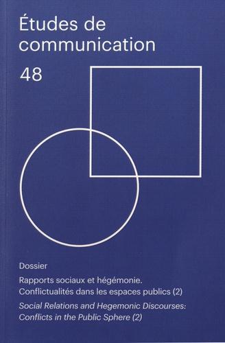 Marion Dalibert et Aurélia Lamy - Etudes de communication N° 48 : Rapports sociaux et hégémonie - Conflictualités dans les espaces publics (2).