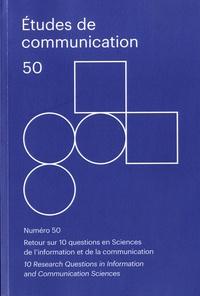 Stéphane Chaudiron et Cécile Tardy - Etudes de communication N°50 : Retour sur 10 questions en Sciences de l'information et de la communication.