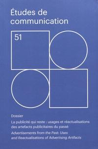 Simona De Iulio et Carlo Vinti - Etudes de communication N° 51 : La publicité qui reste : usages et réactualisations des artefacts publicitaires du passé.