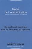 Elisabeth Fichez et Alexandra Bal - Etudes de communication N° spécial : L'intégration du numérique dans les formations du supérieur.