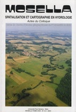 Jeannine Corbonnois - Mosella Tome 29 N° 3-4/2004 : Spatialisation et cartographie en hydrologie.