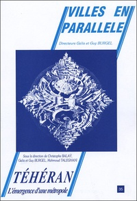 Christophe Balaÿ - Villes en parallèles N° 35, Décembre 2002 : Téhéran - L'émergence d'une métropole.