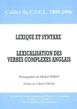 Michel Simon - Cahier du CIEL 2005-2006 : Lexique et syntaxe - Lexicalisation des verbes complexes anglais.