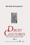 Université Paris X - Droit et cultures N° 45. 2003/1 : Du droit de la guerre.