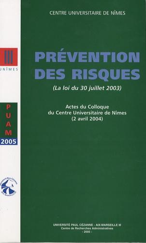Université Paul Cézanne - Prévention des risques (La loi du 30 juillet 2003) - Actes du colloque du Centre universitaire de Nîmes ( 2 avril 2004).