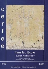 Yveline Fumat et Gérard Pithon - Les cahiers du Cerfee N° 16/2000 : Famille/Ecole : quelles médiations ?.