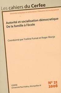 Yveline Fumat et Roger Monjo - Les cahiers du Cerfee N° 21/2006 : Autorité et socialisation démocratique - De la famille à l'école.