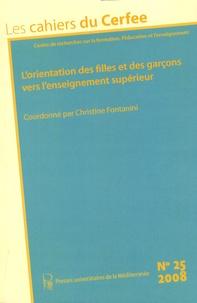 Christine Fontanini - Les cahiers du Cerfee N° 25/2008 : L'orientation des filles et des garçons vers l'enseignement supérieur.