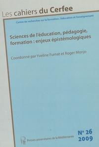 Yveline Fumat et Roger Monjo - Les cahiers du Cerfee N° 26/2009 : Sciences de l'éducation, pédagogie, formation : enjeux épistémologiques.