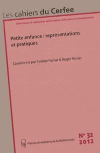 Yveline Fumat et Roger Monjo - Les cahiers du Cerfee N° 32/2012 : Petite enfance : représentations et pratiques.