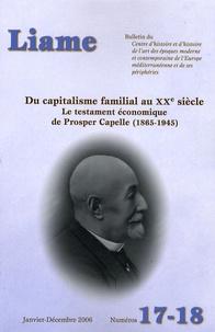 Jean-Louis Escudier - Liame N° 17-18, Janvier-Dé : Du capitalisme familial au XXe siècle - Le testament économique de Prosper Capelle (1865-1945).