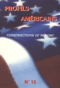 Wendy Harding - Profils américains N° 13 : Constructions of Memory in contemporary American Lterature.