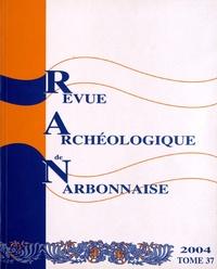 Michel Bats - Revue archéologique de Narbonnaise N° 37/2004 : .