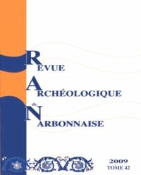 Pierre Garmy - Revue archéologique de Narbonnaise N° 42/2009 : Installations hydrauliques et gestion de l'eau : nouvelles données en Narbonnaise.