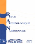 Sandrine Agusta-Boularot et Stéphane Morabito - Revue archéologique de Narbonnaise N° 43/2010 : Epigraphie : VIe colloque sur les inscriptions latines de Narbonnaise.