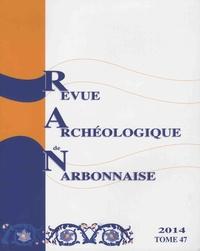 Sandrine Agusta-Boularot - Revue archéologique de Narbonnaise N° 47/2014 : .