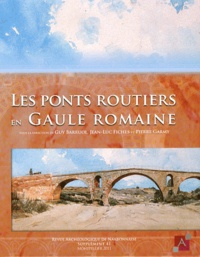 Guy Barruol et Jean-Luc Fiches - Revue archéologique de Narbonnaise Supplément 41 : Les ponts routiers en Gaule romaine.