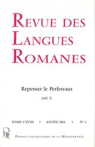 Catherine Nicolas et Armand Strubel - Revue des langues romanes Tome 118 N° 1/2014 : Repenser le Perlesvaus - Volume 1, Discours.