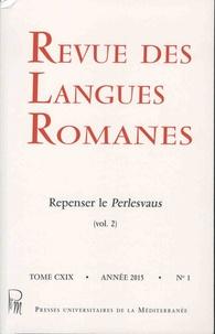 Catherine Nicolas et Armand Strubel - Revue des langues romanes Tome 119 N° 1/2015 : Repenser le Perlesvaus - Volume 2.