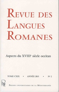 Jean-François Courouau - Revue des langues romanes Tome 119 N° 2/2015 : Aspects du XVIIIe siècle occitan.