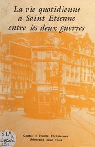 Université pour tous de la Pla et Marguerite Gonon - La vie quotidienne à Saint-Étienne entre les deux guerres.