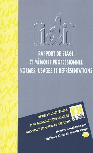 Nathalie Blanc et Renata Varga - LIDIL N° 34, Décembre 2006 : Rapport de stage et mémoire professionnel - Normes, usages et représentations.