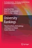 Jung Cheol Shin - University Rankings - Theoretical Basis, Methodology and Impacts on Global Higher Education.