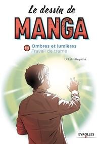 Unkaku Koyama - Le dessin de manga - Ombres et lumière, travail de trame.